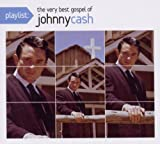 Playlist: The Very Best of Johnny Cash Gospel Johnny Cash