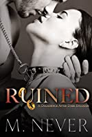Ruined: (A Decadence after Dark Epilogue) (English Edition)