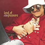 Land of Pleasure [Analog]