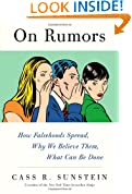 On Rumors: How Falsehoods Spread, Why We Believe Them, What Can Be Done