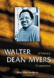 Walter Dean Myers: A Literary Companion (McFarland Literary Companion) (0786424567) by Mary Ellen Snodgrass
