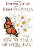 How to Heal a Grieving Heart (1401943365) by Virtue, Doreen
