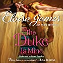 The Duke Is Mine (       UNABRIDGED) by Eloisa James Narrated by Susan Duerden