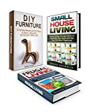 Diy Furniture Box Set: Simple DIY Ideas for Home Remodeling With Money Saving Tips and Small House Living Hacks to Maximize Your Space (diy furniture, frugal living, money saving tips)
