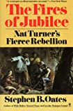 The Fires of Jubilee: Nat Turner's Fierce Rebellion (0060916702) by Oates, Stephen B.