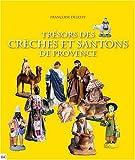 echange, troc Françoise Delesty - Trésors des crèches et santons de Provence