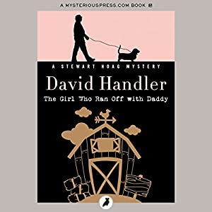 The Girl Who Ran Off with Daddy: The Stewart Hoag Mysteries, Book 7   [David Handler]