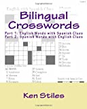 Bilingual Crosswords: Part 1: English Words with Spanish Clues and Part 2: Spanish Words with English Clues