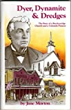 img - for Dyer, dynamite & dredges: The story of a Breckenridge church and a Colorado pioneer : 1880-1990 book / textbook / text book