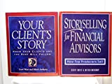 img - for Scott West and Mitch Anthony Set: 'Your Client's Story', and, 'Storyselling for Financial Advisors' book / textbook / text book