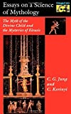 Essays on a Science of Mythology (0691017565) by Carl G. Jung