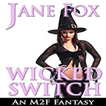 Wicked Switch: An M2F Tale Audiobook by Jane Fox Narrated by Marcus M. Wilde