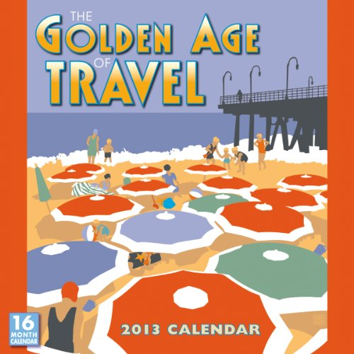 The Golden Age of Travel  2013 Wall (calendar)