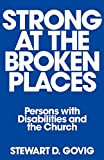 Strong at Broken Places: Persons with Disabilities and the Church