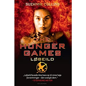 The Hunger Games - 2. Løbeild [The Hunger Games - 2. Wildfire] | [Suzanne Collins, Camilla Schierbeck (translator)]