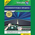 Confident Public Speaking: Secrets for Painless Presentations!  by Susan Leahy Narrated by Susan Leahy