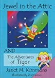 Jewel in the Attic and The Adventures of Tiger