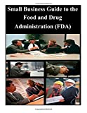 img - for Small Business Guide to the Food and Drug Administration (FDA) book / textbook / text book