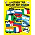 Another Trip Around the World, Grades K - 3: Bring Cultural Awareness to Your Classroom with Activities Across the Curriculum