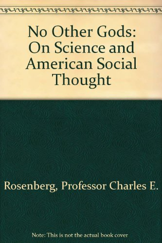 No Other Gods: On Science and American Social Thought