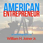 American Entrepreneur: An Autobiography of William Henry Joiner Jr. | William H. Joiner, Jr.