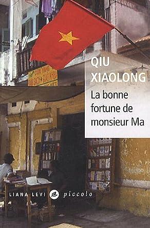 La bonne fortune de monsieur Ma - Qiu Xiaolong