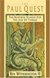 The Paul Quest: The Renewed Search for the Jew of Tarsus (0830815031) by Witherington, Ben, III