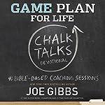 Game Plan for Life: Chalk Talks | Joe Gibbs