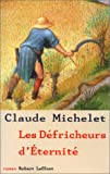 echange, troc Claude Michelet - Les défricheurs d'éternité