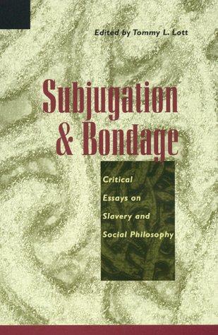 Subjugation and Bondage: Critical Essays on Slavery and Social Philosophy