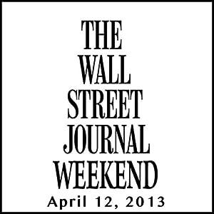 Weekend Journal 04-12-2013 | [The Wall Street Journal]