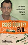 Search : Cross-Country Evil: The Shocking True Story of an Eighteen-Year Manhunt for a Killer on the Run (Berkley True Crime)