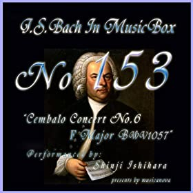 Bach In Musical Box 153 / Cembalo Concert No6 F Minor Bwv1057
