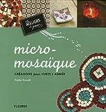 echange, troc Sophie Doriath - Micro-mosaîque : Créations pour toute l'année