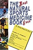 img - for The Best Natural Sports Medicine Book Ever: Natural Supplements and Exercise for Healing Sports Related Injuries book / textbook / text book