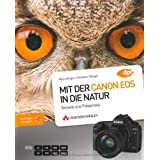 Mit der Canon EOS in die Natur - Als Profi unterwegs - Technik und Fotopraxis (DPI Fotografie)von &#34;Dr. Kyra Snger&#34;