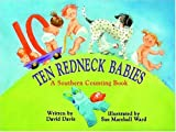 Ten Redneck Babies: A Southern Counting Book (1589802322) by Davis, David