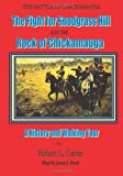 The Battle of Chickamauga: The Fight for Snodgrass Hill and the Rock of Chickamauga (0983549532) by Robert L. Carter
