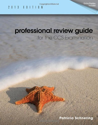 Professional Review Guide For The Ccs Examination, 2013 Edition (Professional Review Guide For The Ccs Examinations)