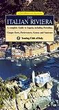 The Italian Riviera: A Complete Guide to Liguria, including Portofino, Cinque Terre, Portovenere, Genoa and Sanremo