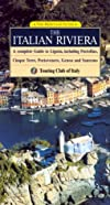 The Italian Riviera: A Complete Guide to Liguria, including Portofino, Cinque Terre, Portovenere, Genoa and Sanremo