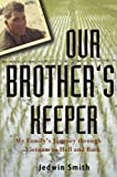 img - for Our Brother's Keeper: My Family's Journey through Vietnam to Hell and Back book / textbook / text book