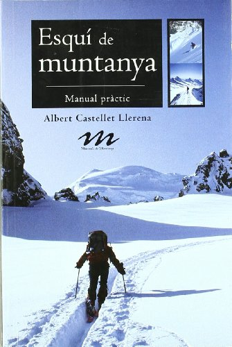 Esquí de muntanya: Manual pràctic (Manuals de muntanya)