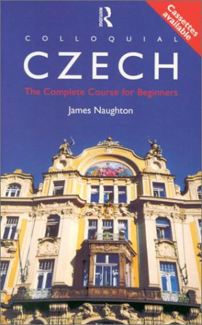 Colloquial Czech: The Complete Course for Beginners [book...