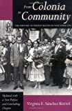 From Colonia to Community: The History of Puerto Ricans in New York City (Latino in American Society and Culture)