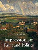 Impressionism: Paint and Politics: Making and Meaning