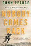 img - for Nobody Comes Back: A Novel of the Battle of the Bulge book / textbook / text book