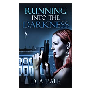 Running into the Darkness (Deepest Darkness Book One)