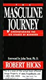 The Masculine Journey: Understanding the Six Stages of Manhood (0891097333) by Robert Hicks