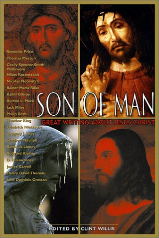 Son of Man: Great Writing About Jesus Christ (Adrenaline Lives Series)